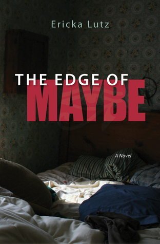 The Edge of Maybe by Ericka Lutz