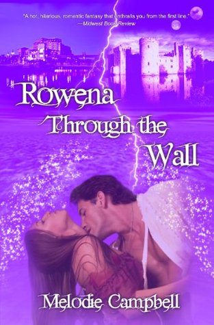 Rowena Through the Wall by Melodie Campbell