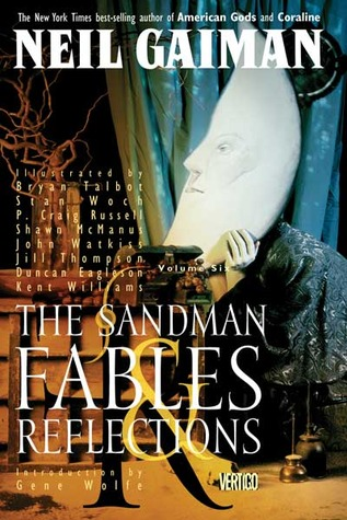 The Sandman, Vol. 6: Fables & Reflections (The Sandman, #6)