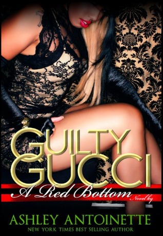 Guilty Gucci by Ashley Antoinette