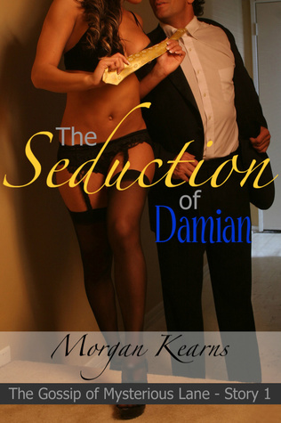 The Seduction of Damian by Morgan Kearns