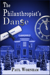 The Philanthropist's Danse by Paul Wornham