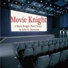 Movie Knight (Black Knight Chronicles Short Story)