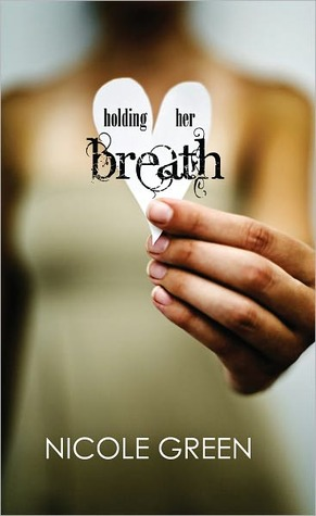 Holding Her Breath by Nicole Green