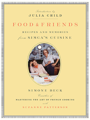 Food and Friends by Simone Beck