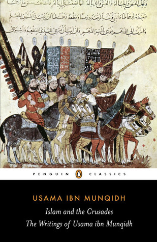 Islam and the Crusades by Usamah ibn Munqidh