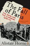The Fall of Paris: The Siege and the Commune 1870-71