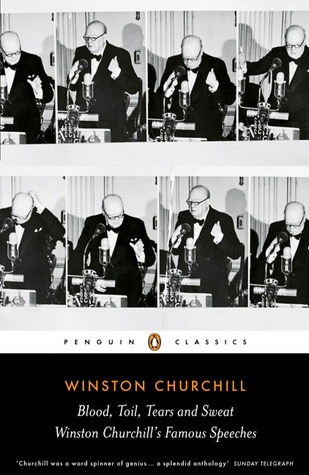 Blood, Toil, Tears and Sweat by Winston S. Churchill
