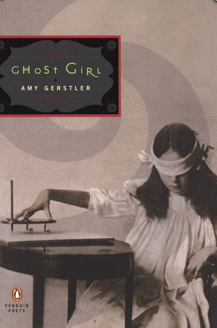 Ghost Girl by Amy Gerstler