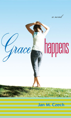 Grace Happens by Jan Czech
