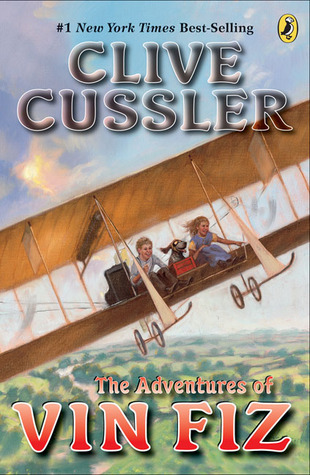 The Adventures Of Vin Fiz by Clive Cussler