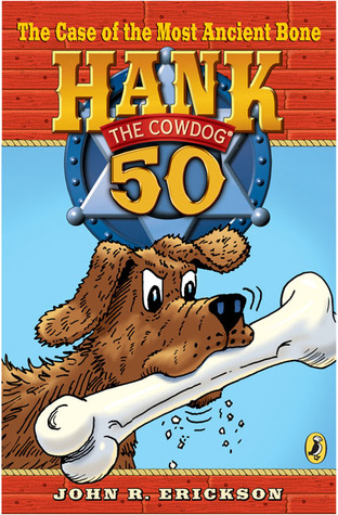 The Case of the Most Ancient Bone (Hank the Cowdog #50)