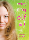 Me, My Elf &amp; I