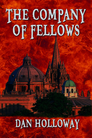 The Company of Fellows by Dan Holloway