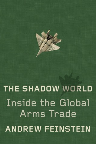 The Shadow World by Andrew Feinstein