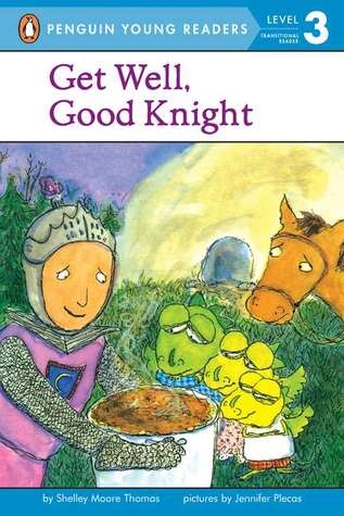 Get Well, Good Knight by Shelley Moore Thomas