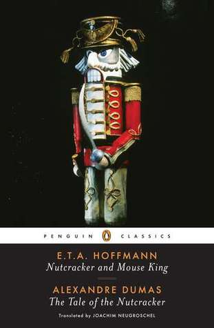 Nutcracker and Mouse King and the Tale of the Nutcracker by E.T.A. Hoffmann