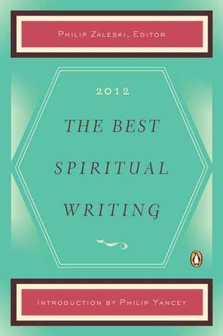 The Best Spiritual Writing 2012 by Philip Yancey