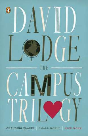 The Campus Trilogy: Changing Places / Small World / Nice Work