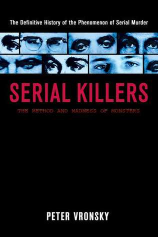Serial Killers by Peter Vronsky