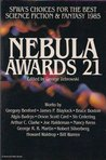 Nebula Awards 21: Sfwa's Choices for the Best Science Fiction and Fantasy 1985