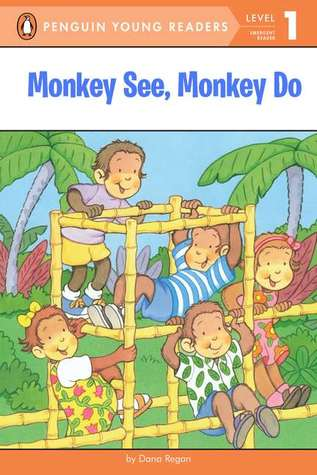Monkey See, Monkey Do by Dana Regan