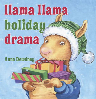 Llama Llama Holiday Drama by Anna Dewdney