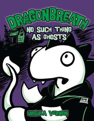 No Such Thing as Ghosts (Dragonbreath, #5)