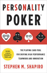 Personality Poker: The Playing Card Tool for Driving High-Performance Teamwork and Innovation