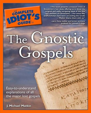 The Complete Idiot's Guide to the Gnostic Gospels