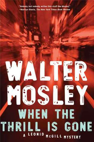 When the Thrill Is Gone (Leonid McGill Book 3) - Walter Mosley