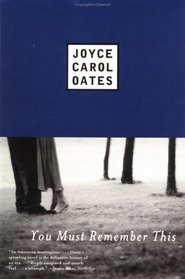 You Must Remember This by Joyce Carol Oates