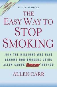 The Easy Way to Stop Smoking: Join the Millions Who Have Become Nonsmokers Using the Easyway Method