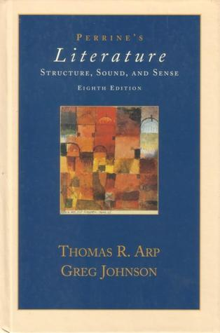 Perrine's Literature: Structure, Sound and Sense (Eighth Edition)