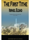The First Tithe: Memoirs and Edifying Discourses of the Hebrew War for Freedom