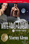 White Paws And A Dream by Stormy Glenn