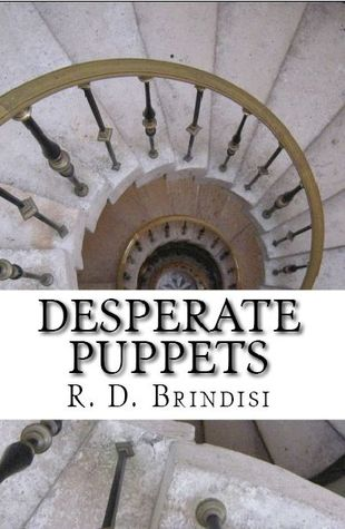 Desperate Puppets by R.D. Brindisi