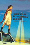 Guitar Highway Rose. Brigid Lowry