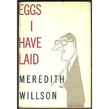 Eggs I Have Laid by Meredith Willson