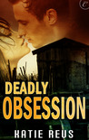 Deadly Obsession by Katie Reus