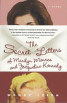 The Secret Letters: of Marilyn Monroe and Jacqueline Kennedy