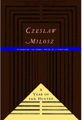 The Year of the Hunter by Czesław Miłosz