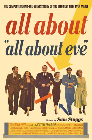Free download All About All About Eve: The Complete Behind-the-Scenes Story of the Bitchiest Film Ever Made! by Sam Staggs DJVU