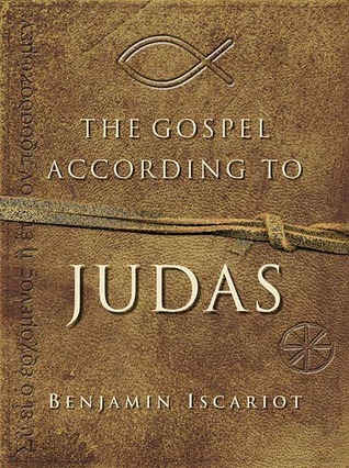 The Gospel According to Judas by Benjamin Iscariot by Jeffrey Archer