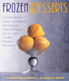 Frozen Desserts: The definitive guide to making ice creams, ices, sorbets, gelati, and other frozen delights