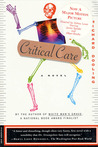 Critical Care: A Novel