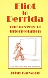 Eliot To Derrida: The Poverty of Interpretation