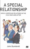 Special Relationship: Anglo-American Relations in the Cold War and After