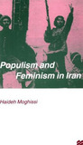 Populism and Feminism in Iran: Women's Struggle in a Male-Defined Revolutionary Movement