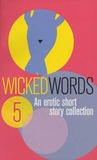 Wicked Words 5: An Erotic Short Story Collection